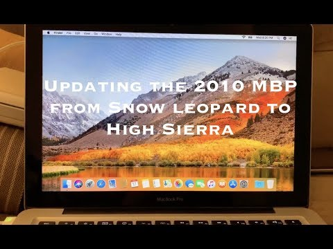 Updating The 2010 MBP From Snow Leopard To High Sierra!