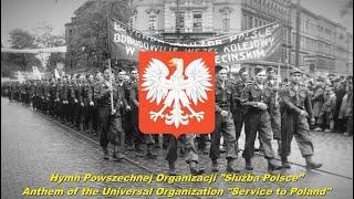 """Hymn Powszechnej Organizacji """"Służba Polsce"""" - Anthem of Universal Organization """"Service to Poland"""""""