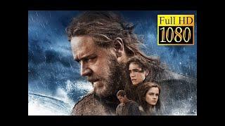 Noah 2014 Full Movie - Irene - Best Adventure Movies Of All Times 2017