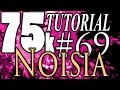 75k Tutorial 69: diplodocusrawr and Noisia