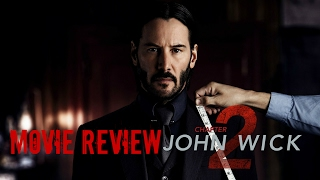 John Wick: Chapter 2 (2017) - Movie Review