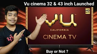 Vu Cinema 32 &43 inch tv launched in India | Starting at 12,999 Rs with 40W Speaker and IPS Panel