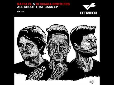 Raffa FL & Di Chiara Brothers - All About That Bass (Original Mix)