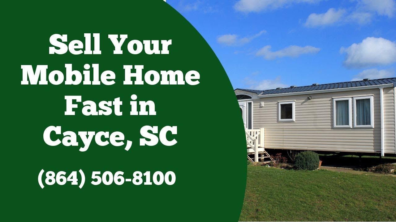 We Buy Mobile Homes Cayce SC - CALL 864-506-8100