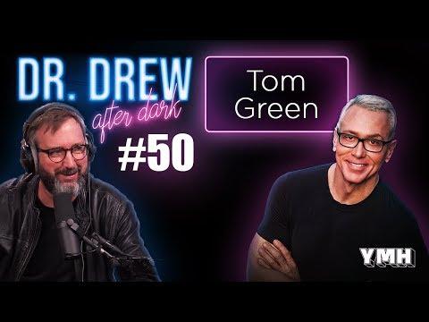 Ep. 50 Tom Green | Dr. Drew After Dark