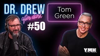 Ep. 50 Tom Green | Dr. Drew After Dark