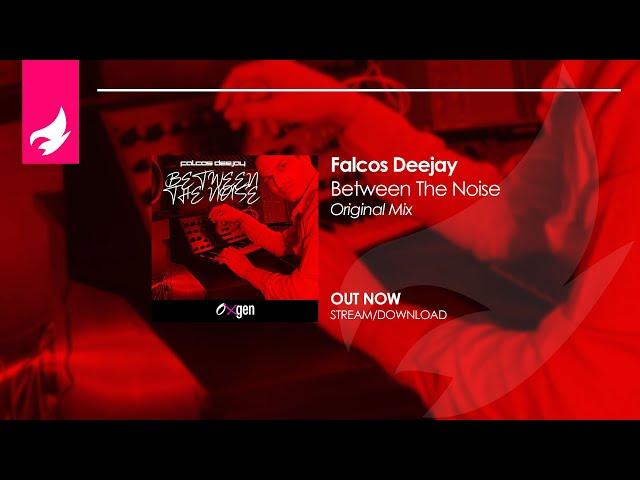 Falcos Deejay - Between The Noise (Original Mix)