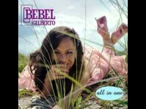 Bebel Gilberto -  Canção De Amor (Disco All In One 2009)