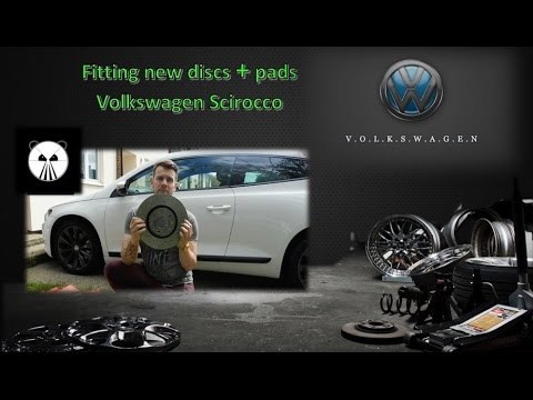 Volkswagen Scirocco - Fitting new brake discs & pads front & rear