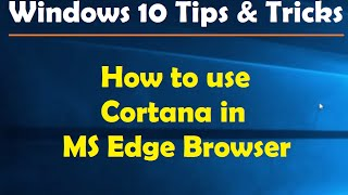 How to use Cortana in MS Edge Browser - Windows 10 Tips and Tricks