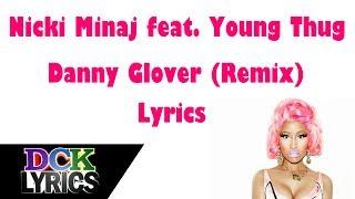 Download Nicki Minaj ft. Young Thug - Danny Glover (Remix) - Lyrics