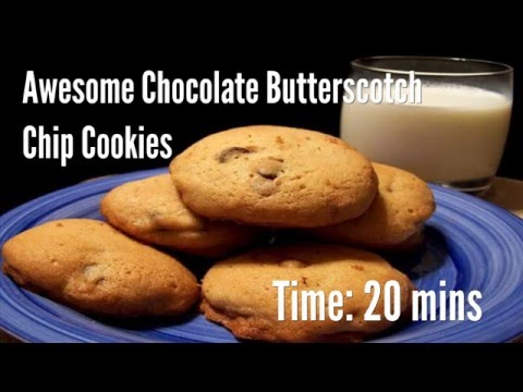 awesome chocolate butterscotch chip cookies