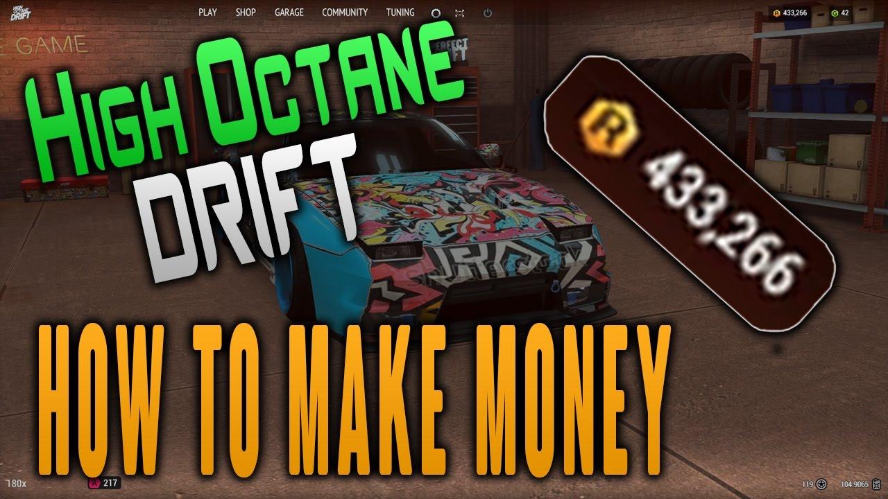 High Octane Drift How To Make Money Youtube