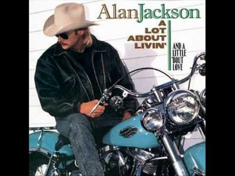 ALAN JACKSON - A LOT ABOUT LIVING