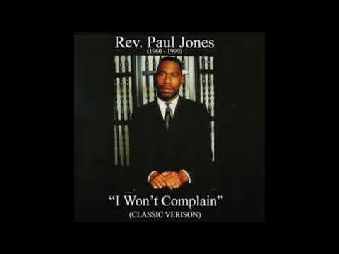 Rev. Paul Jones-I Wont Complain