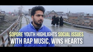 Sopore youth highlights social issues with rap music, wins hearts