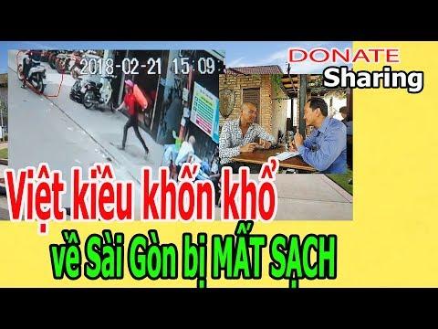 Việt kiều kh,ố,n kh,ổ v,ề Sài Gòn b,ị M,Ấ,T S,Ạ,CH- Donate Sharing