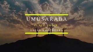 UMUSARABA (Official video) by #Elayo_Choir_ADEPR_Karengera  #D_E_S_Studios #Shalom_Gabris