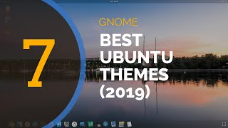 gNOME themes: Best themes for UBUNTU 2019 2020 (Looks Awesome!)