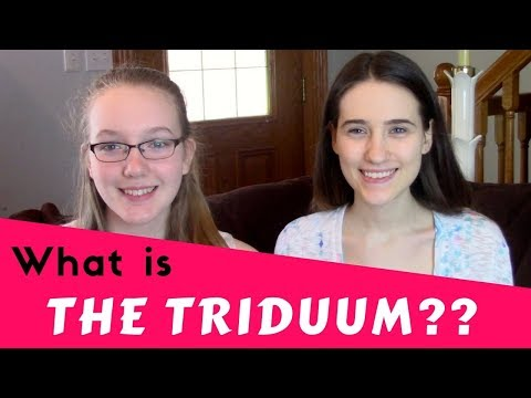 The Triduum - The Most Sacred Part of Holy Week