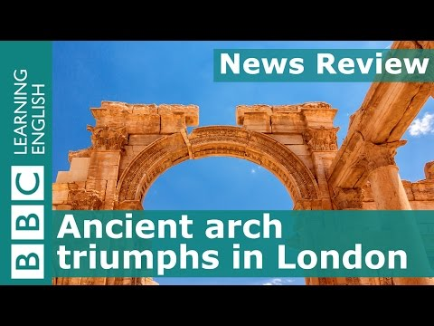 BBC News Review: Ancient arch triumphs in London