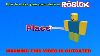 How to make your own place in roblox no BC or robux
