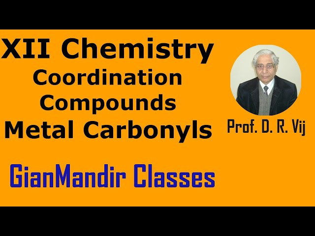 XII Chemistry | Coordination Compounds | Metal Carbonyls by Gourav Sir