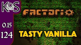 Factorio 0.15 Tasty Vanilla Ep 124: FINAGLING THE LINES - Expensive Recipes, Let