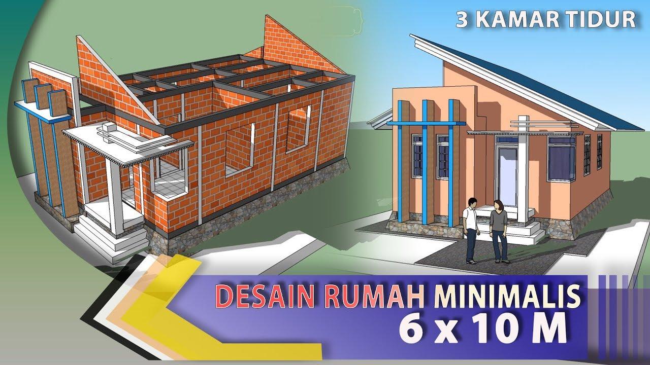 Desain Rumah Minimalis 3 Kamar Tidur 6 X 10 M Youtube