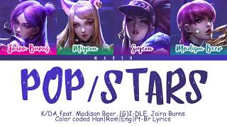 K/DA – POP/STARS (Feat. Madison Beer, (G)I-DLE, Jaira Burns) (Color Coded Lyrics/Han/Rom/Eng/Pt-Br)