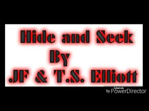 JF & T.S. Elliott - Hide and Seek