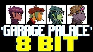 Garage Palace [8 Bit Tribute to Gorillaz] - 8 Bit Universe