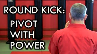 Round Kick/ Turning Kick Tip: How to Pivot with Power