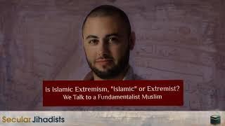 EP44: Is Islamic Extremism Islamic? We Talk to a Fundamentalist Muslim