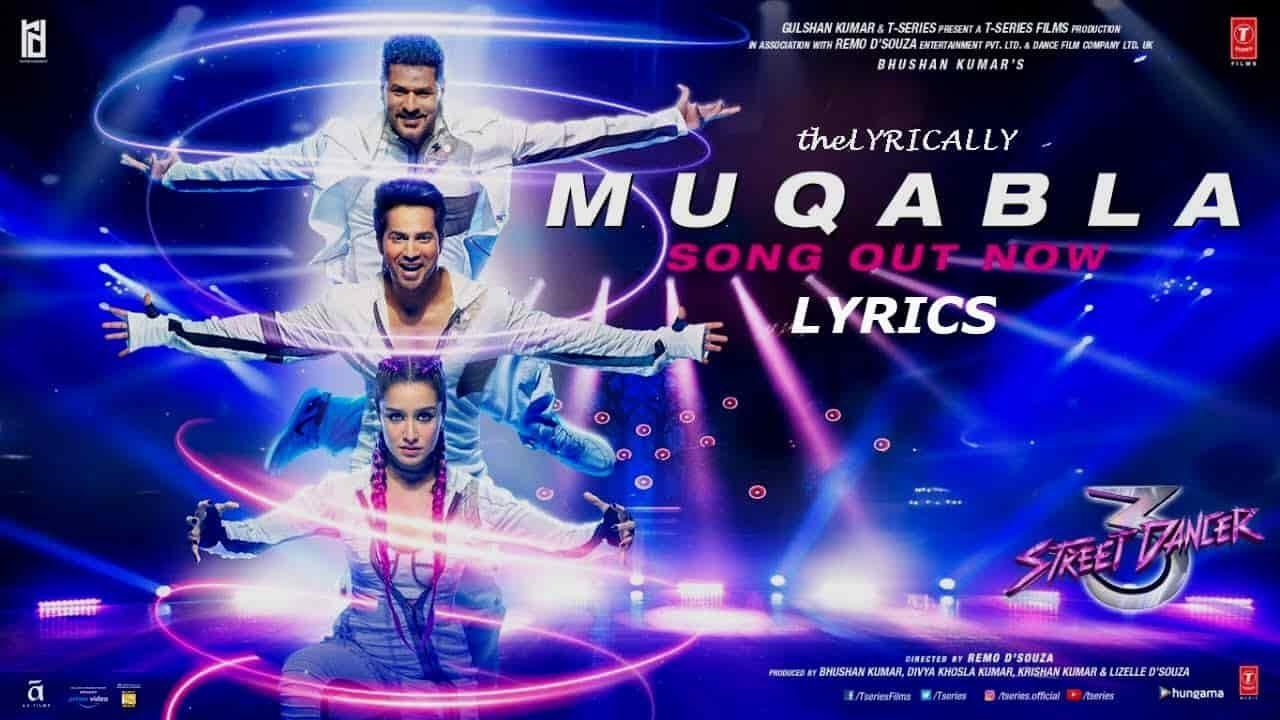 Muqabla Lyrics - Street Dancer 3D   Varun Dhawan, Shardha Kapoor, Nora Fatehi, Prabhu Deva
