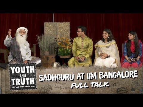 Sadhguru at IIM Bangalore - Youth and Truth [Full talk]