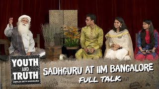 Sadhguru at IIM Bangalore - Youth and Truth [Full talk]