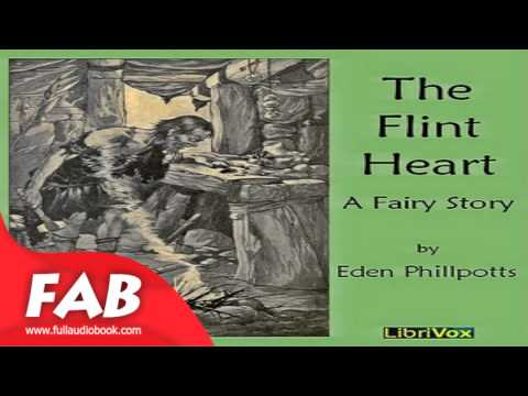 The Flint Heart Full Audiobook by Eden PHILLPOTTS by Children's, Myths Fiction