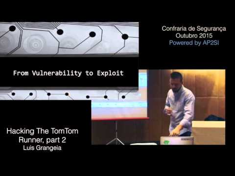 Hacking The TomTom Runner, part 2: Vulnerability Research and Exploitation-  Luis Grangeia
