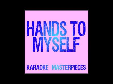 Hands To Myself (Originally Performed by Selena Gomez) [Instrumental Karaoke]