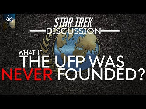 Star Trek - Discussions - What if the UFP was never founded?