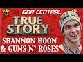 Capture de la vidéo Guns N' Roses: True Story Behind Shannon Hoon (Blind Melon) And Guns N' Roses!