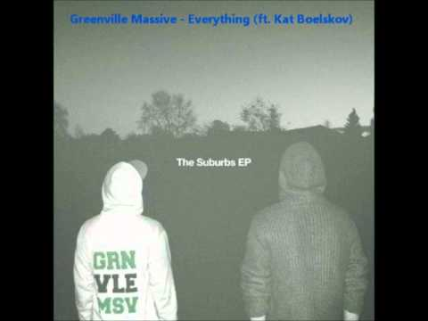 Greenville Massive - Everything (Feat. Kat Boelskov)