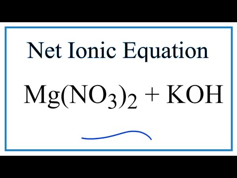 How To Write The Net Ionic Equation For Mg(NO3)2 + KOH = KNO3 + Mg(OH)2