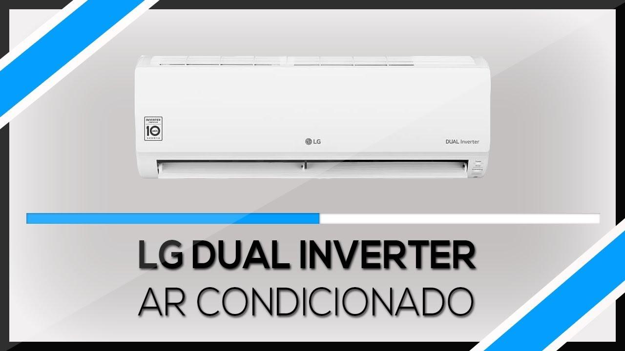 Ar Condicionado Lg Dual Inverter E Bom Opiniao De Dono Youtube