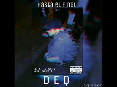 Deq - Hasta El Final