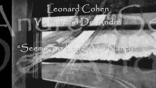 Leonard Cohen Vs Fabrizio De André - Seems So Long Ago Nancy