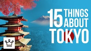 15 Things You Didn't Know About Tokyo