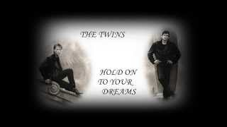 The Twins - Hold On To Your Dreams (12 Inch Mix)
