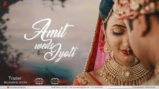 FIRST IMAGE PHOTOGRAPHY | AMIT + JYOTI | WEDDING CINEMATIC TRAILER | 2018